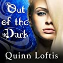 Out of the Dark: Grey Wolves Series, #4 (       UNABRIDGED) by Quinn Loftis Narrated by Abby Craden
