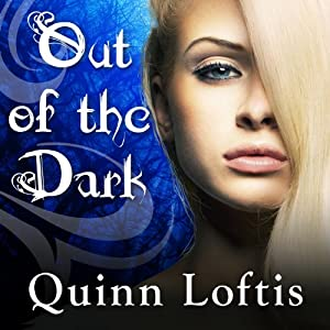 Out of the Dark: Grey Wolves Series, #4 | [Quinn Loftis]
