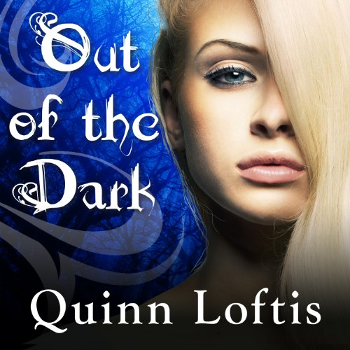 Out of the Dark: Grey Wolves Series, #4, by Quinn Loftis