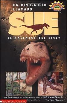 Dinosaur Named Sue, A (dinosaurio L Lamado Sue: El) Level 4: Fay