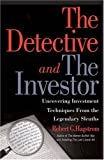 img - for The Detective and the Investor: Uncovering Investment Techniques from Legendary Sleuths book / textbook / text book