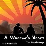 A Warriors Heart: The Awakening   L. Neil Thrussell