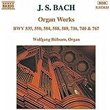 J.S. Bach: Organ Works, BWV 535, 550, 584, 588, 589, 736 & 740
