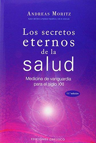 Los secretos eternos de la salud: medicina de vanguardia para el siglo XXI (SALUD Y VIDA NATURAL)