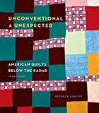 img - for By Roderick Kiracofe Unconventional & Unexpected: American Quilts Below the Radar 1950-2000 (1st Edition) book / textbook / text book