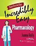 Medical Assisting Made Incredibly Easy: Pharmacology