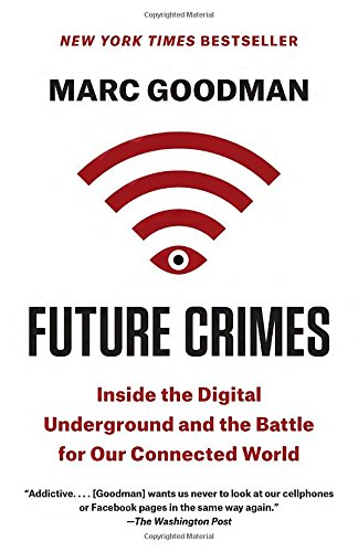 Future Crimes: Inside the Digital Underground and the Battle for Our Connected World (Digital Privacy compare prices)