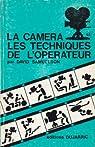 La caméra et les techniques de l'opérateur, 2e édition par Samuelson