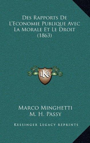Des Rapports de L'Economie Publique Avec La Morale Et Le Droit (1863)