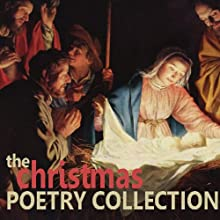 The Christmas Poetry Collection (       UNABRIDGED) by Henry Vaughan, William Butler Yeats, Robert Burns, Elizabeth Barrett Browning, G. K. Chesterton, Alfred Tennyson Narrated by Alec Guinness, Emma Topping