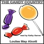 The Candy Country | Louisa May Alcott