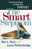 The Smart Stepmom: Practical Steps to Help You Thrive