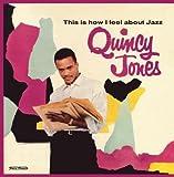 echange, troc Quincy Jones - This Is How I Feel About Jazz