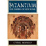 Byzantium: The Empire of New Romeby Cyril A. Mango