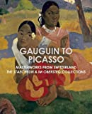 img - for Gauguin to Picasso, Masterworks from Switzerland: The Staechelin & Im Obersteg Collections book / textbook / text book