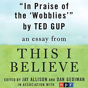In Praise of the 'Wobblies': A 'This I Believe' Essay | [Ted Gup]