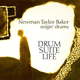 Baker, Newman Taylor: Drum, Suite, Life