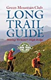 img - for Long Trail Guide Hiking Vermont's High Ridge (Vermont Hiking Trails Series) book / textbook / text book