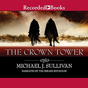 The Crown Tower: The Riyria Chronicles, Book 1 by Michael J. Sullivan