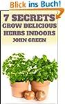 7 Secrets Grow Delicious Herbs Indoor...