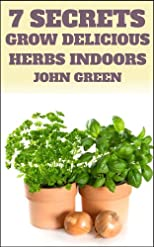 7 Secrets to Your Successful Indoor Herb Garden (Your Herb Garden)