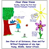 Clear Close Vision - Reading, Seeing Fine Print Clear-Natural Presbyopia Treatmentby Clark Night