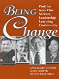 img - for Being the Change: Profiles from Our Servant Leadership Learning Community book / textbook / text book