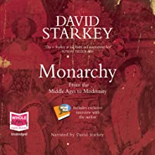 Monarchy (       UNABRIDGED) by David Starkey Narrated by David Starkey