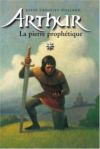 Arthur et la pierre prophétique