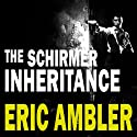 The Schirmer Inheritance (       UNABRIDGED) by Eric Ambler Narrated by Eric Meyers