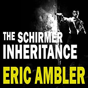 The Schirmer Inheritance | [Eric Ambler]