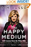 The Happy Medium: Life Lessons from t...