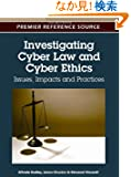 Investigating Cyber Law and Cyber Ethics:: Issues, Impacts and Practices