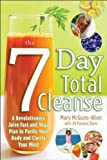 The Seven-Day Total Cleanse: A Revolutionary New Juice Fast and Yoga Plan to Purify Your Body and Clarify the Mind by Mcguire-Wien , Mary, Stern , Jill Parsons ( 2009 )