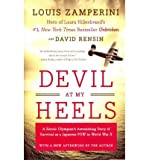 img - for [ DEVIL AT MY HEELS: A HEROIC OLYMPIAN'S ASTONISHING STORY OF SURVIVAL AS A JAPANESE POW IN WORLD WAR II ] By Zamperini, Louis ( Author) 2011 [ Paperback ] book / textbook / text book