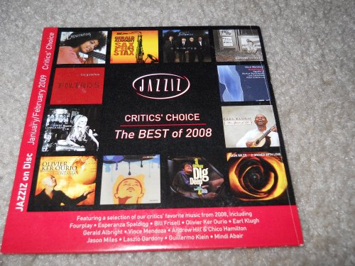 JAZZIZ CRITICS CHOICE THE BEST OF 2008 MUSIC CD SAMPLER by GUILLERMO KLEIN, MINDI ABAIR, FOURPLAY, ESPERANZA SPALDING and BILL FRISELL