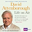David Attenborough - Life on Air: Memoirs of a Broadcaster Hörbuch von David Attenborough Gesprochen von: David Attenborough