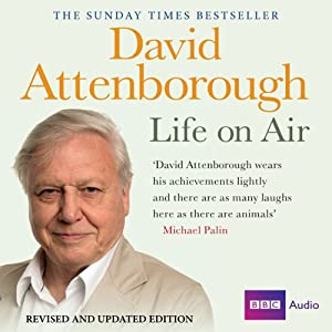 David Attenborough - Life on Air: Memoirs of a Broadcaster Audiobook