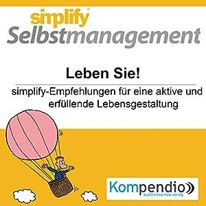 Simplify Selbstmanagement - Leben Sie! Hörbuch