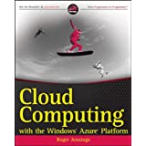 Cloud Computing with the Windows Azure Platform (Wrox Programmer to Programmer)by Roger Jennings