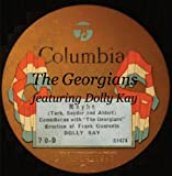 The Georgians Featuring Dolly Kay Recorded 1921 - 1929