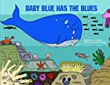 img - for Baby Blue Has the Blues by K. I. Al-ghani (2011-03-28) book / textbook / text book