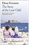 The Story of the Lost Child: The fourth and final Neapolitan novel.