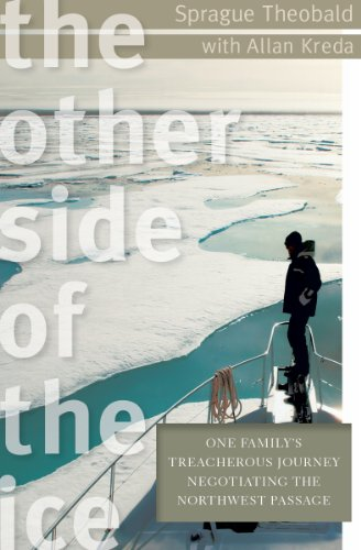The Other Side Of The Ice: One Family'S Treacherous Journey Negotiating The Northwest Passage front-100668