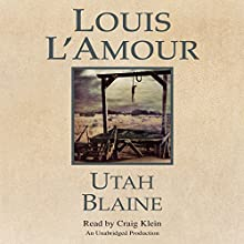 Utah Blaine (       UNABRIDGED) by Louis L'Amour Narrated by Craig Klein