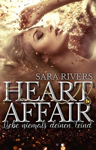 Heart Affair! Liebe niemals deinen Feind: Liebesroman