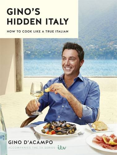 ginos-hidden-italy-how-to-cook-like-a-true-italian-discover-the-recipes-the-italians-really-eat