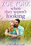 When They Weren't Looking: Sexy Small Town Romance (The Wardham Book 3)