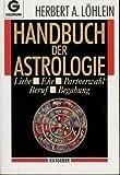 Handbuch der Astrologie; Liebe, Ehe, Partnerwahl, Beruf, Begabung, Goldmann Nr.13617