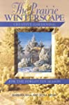 The Prairie Winterscape: Creative Gar...